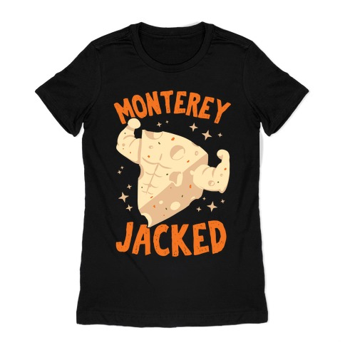 Monterey Jacked Womens T-Shirt