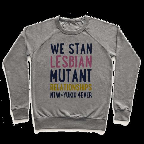 We Stan Lesbian Mutant Relationships NTW + Yukio 4Ever Parody Pullover