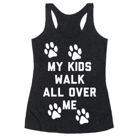 My Kids Walk All Over Me Racerback Tank Top