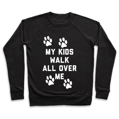 My Kids Walk All Over Me Pullover