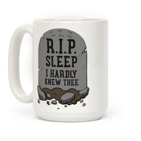 R.I.P. sleep Coffee Mug