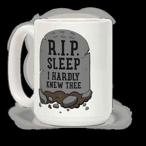 R.I.P. sleep Coffee Mug