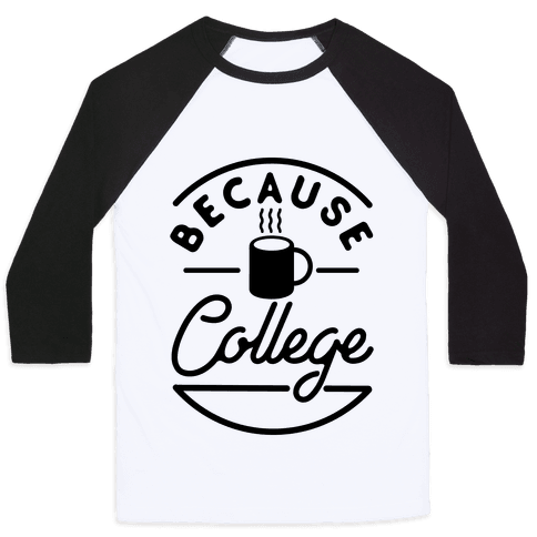 Because College Baseball Tee