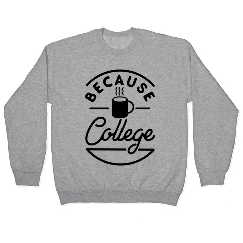 Because College Pullover