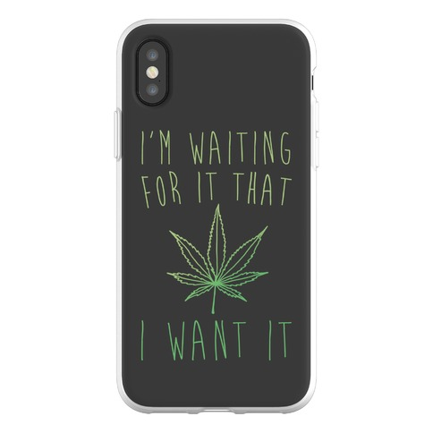 I'm Waiting For It That Green light I Want It Parody Phone Flexi-Case