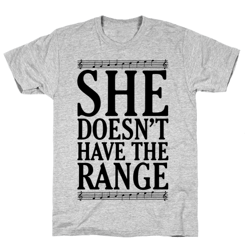 She Doesn't Have The Range Mens T-Shirt