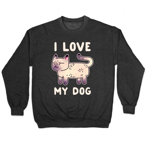 I Love My Dog (Cat) Pullover