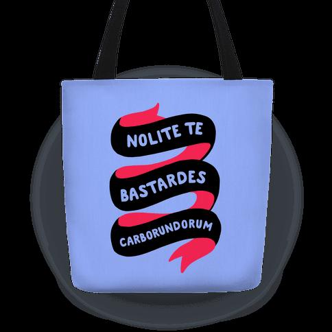 Nolite Te Bastardes Carborundorum Banner Tote