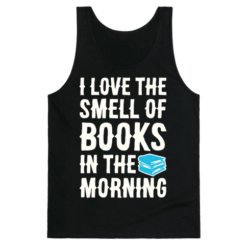 I Love The Smell Of Books In The Morning Tank Top
