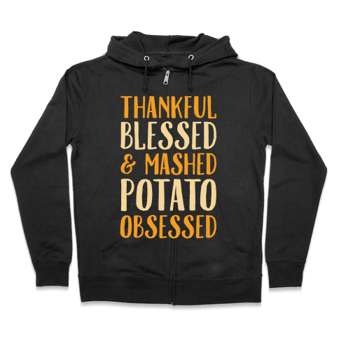 Thankful Blessed and Mashed Potato Obsessed Zip Hoodie