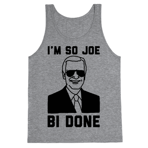 I'm So Joe Bi Done Tank Top
