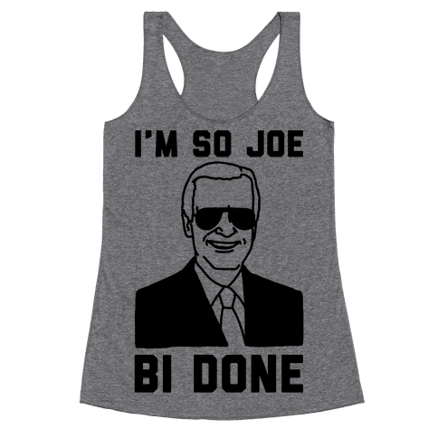 I'm So Joe Bi Done Racerback Tank Top