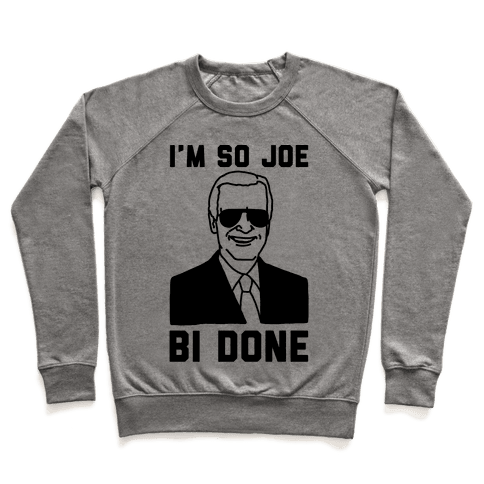 I'm So Joe Bi Done Pullover