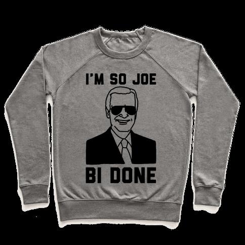 I'm So Joe Bi Done