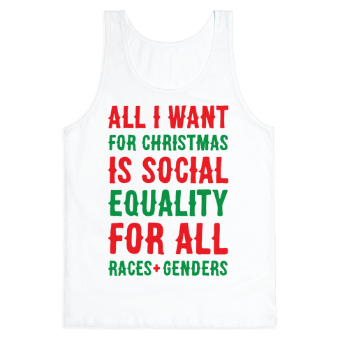 All I Want For Christmas Is Social Equality Tank Top