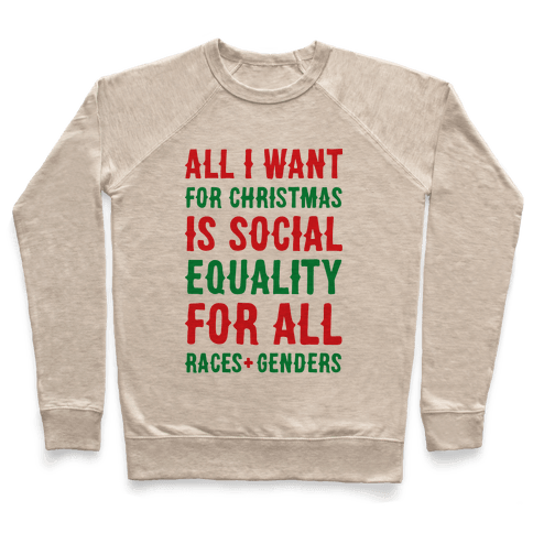 All I Want For Christmas Is Social Equality Pullover