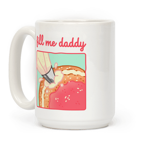 Fill Me Daddy (Donut) Coffee Mug