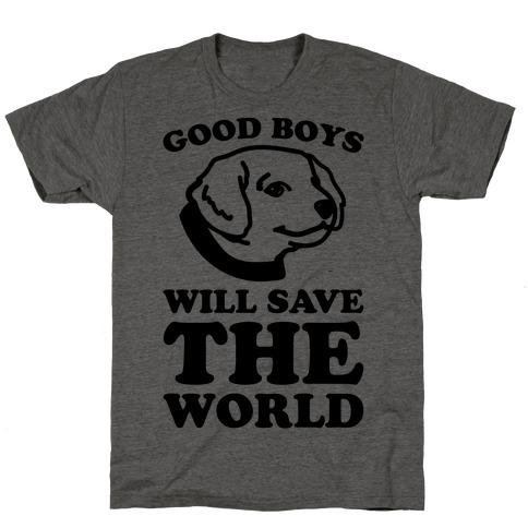Good Boys Will Save The World T-Shirt
