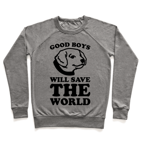 Good Boys Will Save The World Pullover