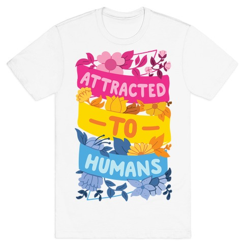 Attracted To Humans T-Shirt