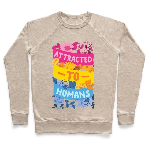 Attracted To Humans Pullover