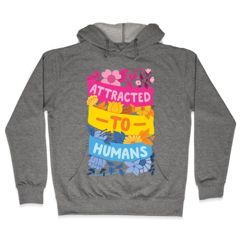 Attracted To Humans Hooded Sweatshirt