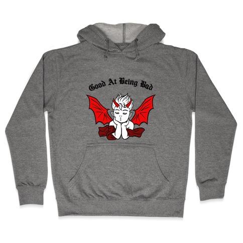 Good At Being Bad (black) Hooded Sweatshirt
