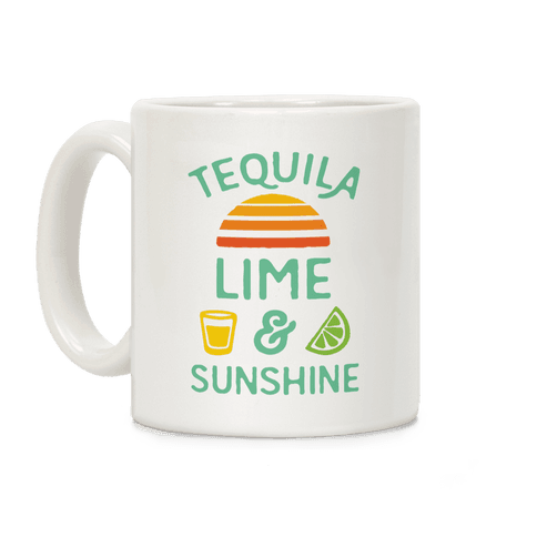 Tequila Lime And Sunshine Coffee Mug