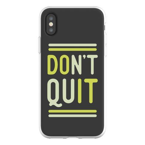 Don't Quit Phone Flexi-Case