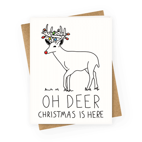 Oh Deer Christmas Is Here Greeting Card