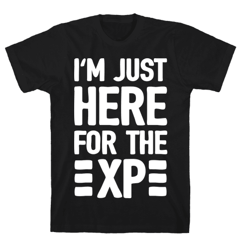 I'm Just Here For The XP Mens T-Shirt