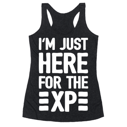 I'm Just Here For The XP Racerback Tank Top