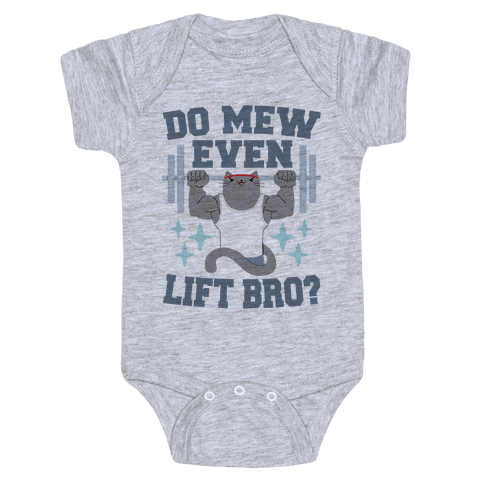Do mew even lift, Bro? Baby Onesy