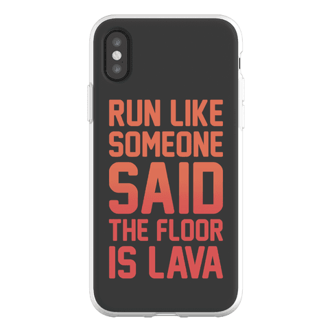 Run Like Someone Said The Floor Is Lava Phone Flexi-Case