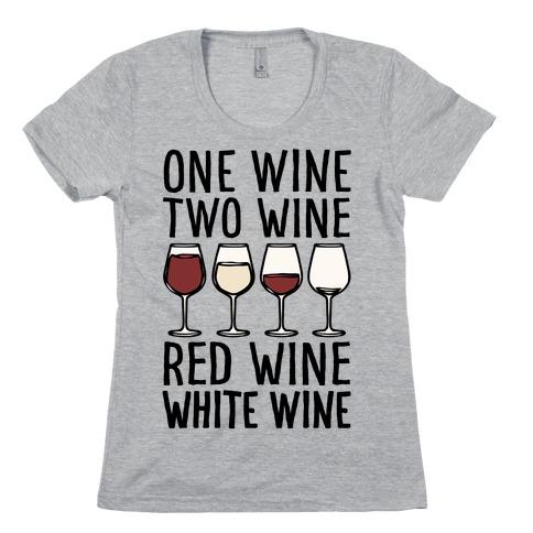 One Wine Two Wine Red Wine White Wine Womens T-Shirt