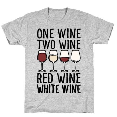 One Wine Two Wine Red Wine White Wine T-Shirt