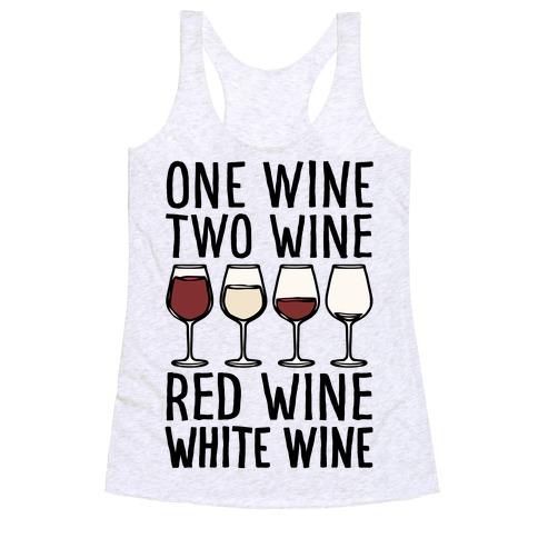 One Wine Two Wine Red Wine White Wine Racerback Tank Top