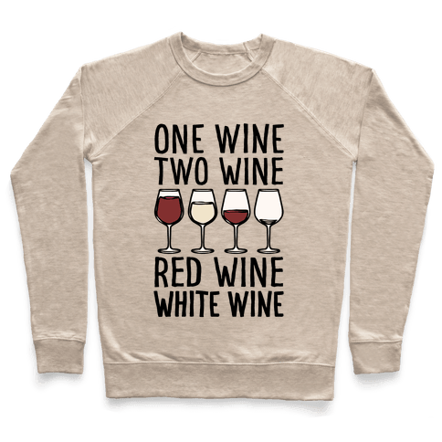 One Wine Two Wine Red Wine White Wine Pullover