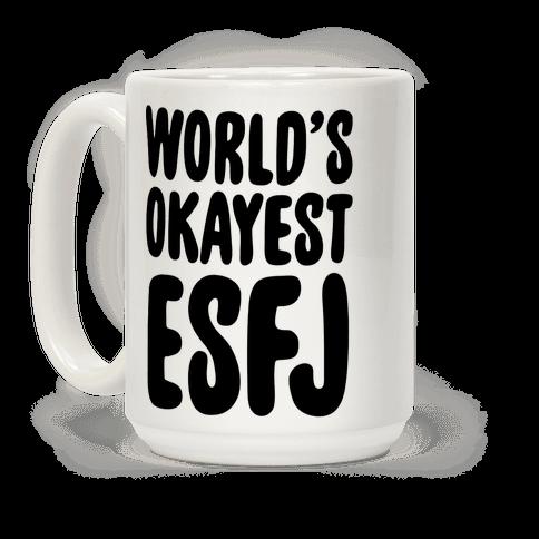 World's Okayest ESFJ Coffee Mug