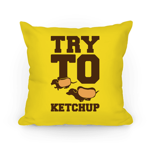 Try To Ketchup Dachshund Wiener Dogs Pillow