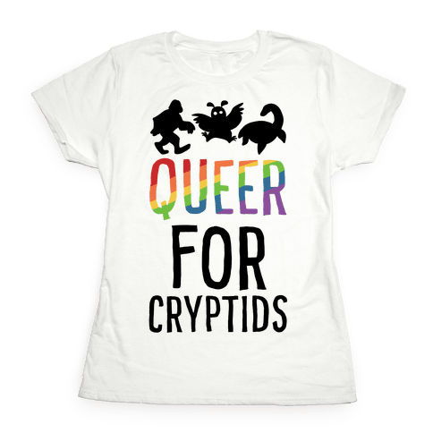 Queer for Cryptids Womens T-Shirt