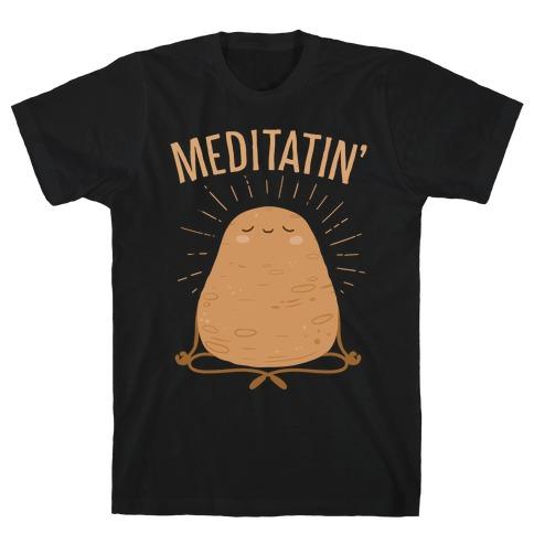Meditatin' T-Shirt