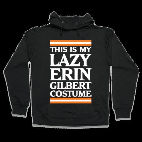 This Is My Lazy Erin Gilbert Costume Hooded Sweatshirt