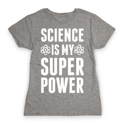 Science Is My Superpower Womens T-Shirt