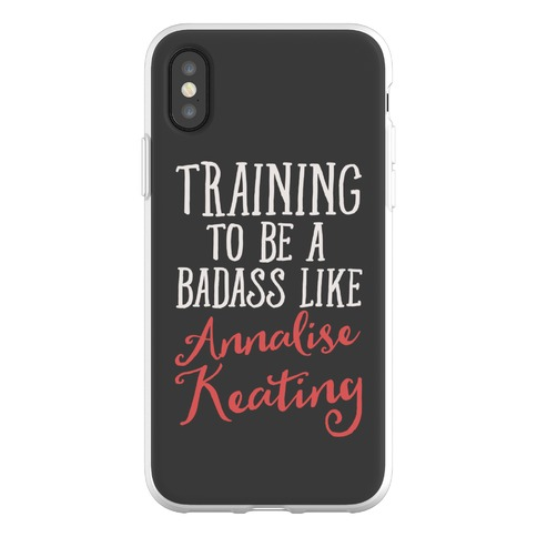 Training To Be A Badass Like Annalise Keating Phone Flexi-Case