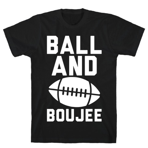 Ball and Boujee Football Parody White Print Mens T-Shirt