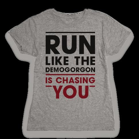 Run Like The Demogorgon Is Chasing You Womens T-Shirt