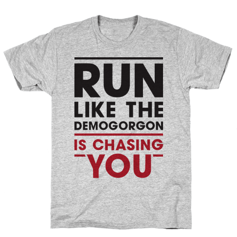 Run Like The Demogorgon Is Chasing You Mens T-Shirt