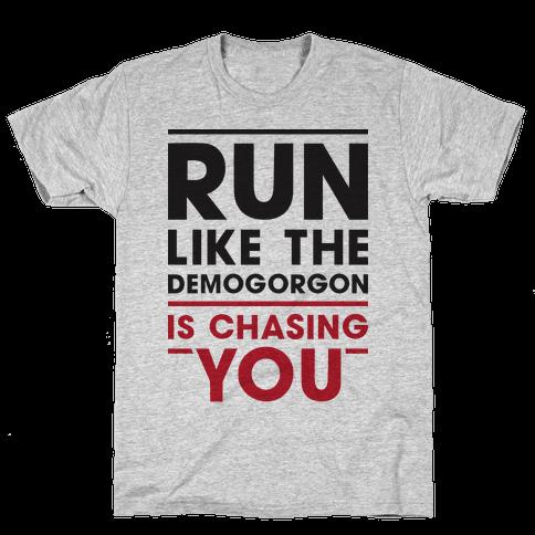 Run Like The Demogorgon Is Chasing You Mens T-Shirt