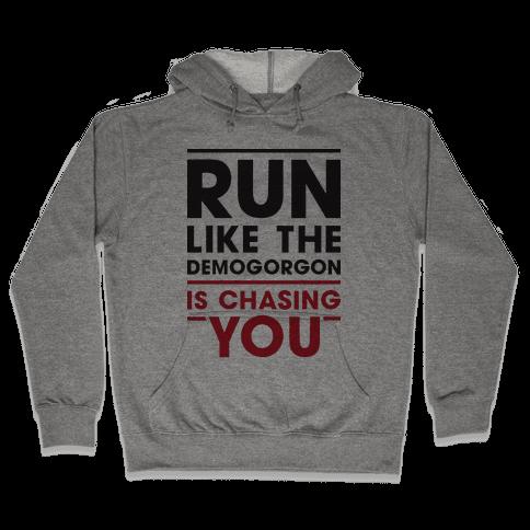Run Like The Demogorgon Is Chasing You Hooded Sweatshirt